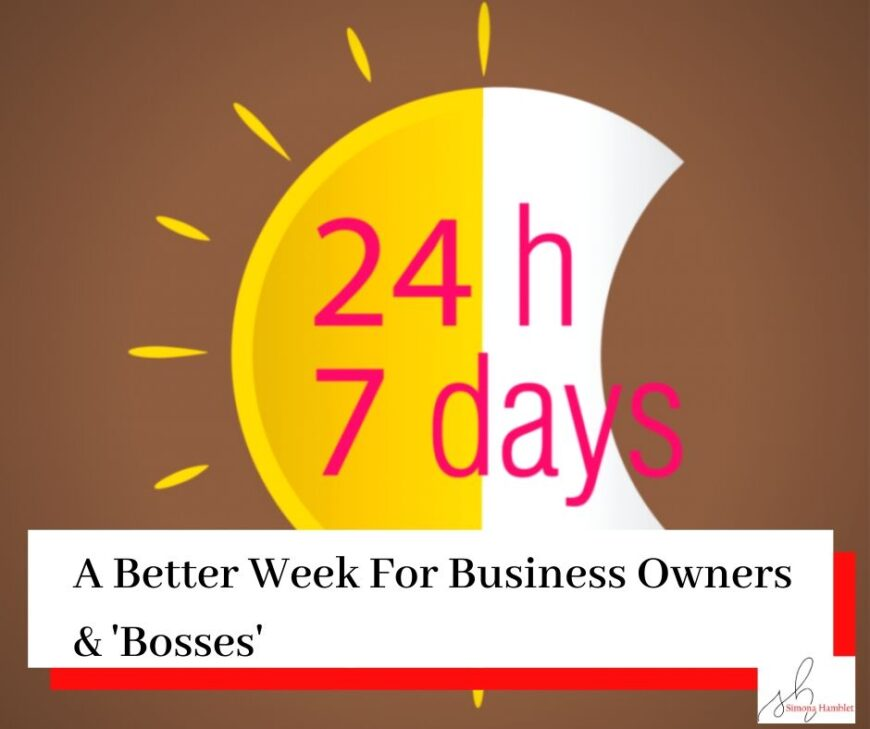 A sun and moon image split into two with the words 24hours and 7 days imposed over them and the title A Better Week For Business Owners & 'Bosses'