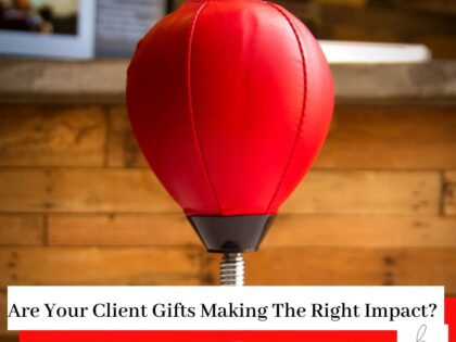 A red boxing bag with the title Are Your Client Gifts Making The Right Impact