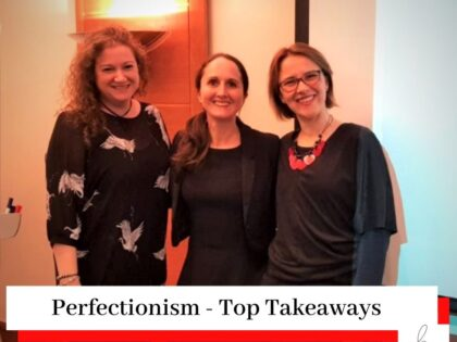 Simona Hamblet, Nicola Arnold, and Sanela Lukanovic with a title Perfectionism Talk - Top Takeaways