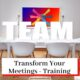 Table with TEAM written on it, and header Transform Your Meetings -Training